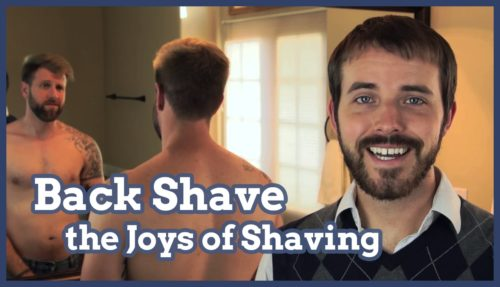 shave, shaving, back shaving, joys of shaving