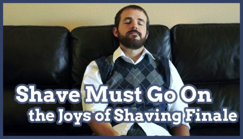 shaving, shave, the joys of shaving, finale, series finale
